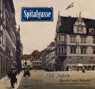 Spitalgasse ... 100 Jahre Handel und Wandel