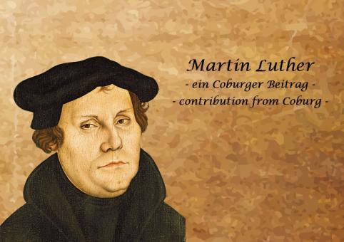 Martin Luther - ein Coburger Beitrag -