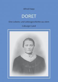 Doret - Eine Lebens- und Liebesgeschichte aus dem Coburger Land